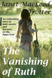 THE VANISHING OF RUTH - an enthralling story of dark secrets and lost love ebook by Janet MacLeod Trotter
