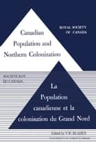 Canadian Population and Northern Colonization ebook by Vincent Bladen