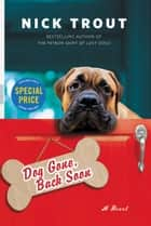 Dog Gone, Back Soon ebook by Nick Trout