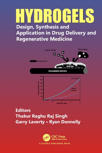 Hydrogels - Design, Synthesis and Application in Drug Delivery and Regenerative Medicine ebook by