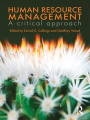 Human Resource Management - A Critical Approach ebook by David G. Collings,Geoffrey Wood