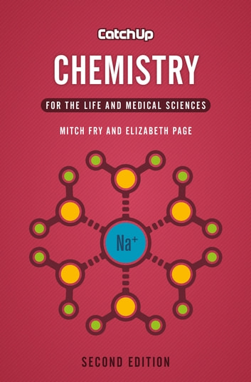 Catch Up Chemistry, second edition - For the Life and Medical Sciences ebook by Mitch Fry,Elizabeth Page