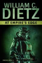 At Empire's Edge ebook by William C. Dietz