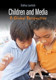 Children and Media - A Global Perspective ebook by Dafna Lemish