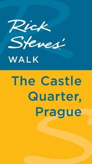 Rick Steves' Walk: The Castle Quarter, Prague ebook by Rick Steves,Honza Vihan