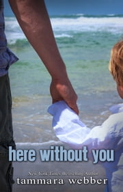 Here Without You ebook by Tammara Webber