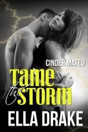Tame the Storm - Cinder Mated, #2 ebook by Ella Drake