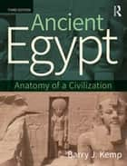 Ancient Egypt - Anatomy of a Civilization ebook by