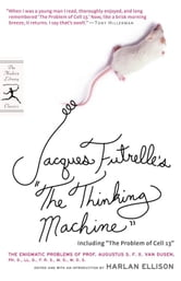 "Jacques Futrelle's ""The Thinking Machine"" - The Enigmatic Problems of Prof. Augustus S. F. X. Van Dusen, Ph. D., LL. D., F. R. S., M. D., M. D. S. ebook by Jacques Futrelle"