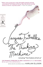 "Jacques Futrelle's ""The Thinking Machine"" - The Enigmatic Problems of Prof. Augustus S. F. X. Van Dusen, Ph. D., LL. D., F. R. S., M. D., M. D. S. ebook by Jacques Futrelle,Harlan Ellison,Harlan Ellison"