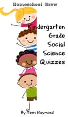 Kindergarten Grade Social Science Quizzes ebook by Terri Raymond