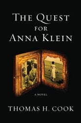 The Quest for Anna Klein - An Otto Penzler Book ebook by Thomas H. Cook