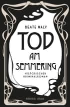 Tod am Semmering ebook by Beate Maly