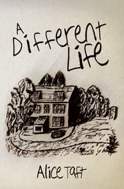 A Different Life ebook by Alice Taft