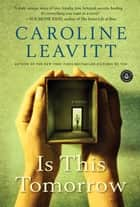 Is This Tomorrow ebook by Caroline Leavitt