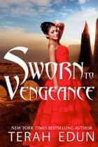Sworn To Vengeance: Courtlight #7 ebook by