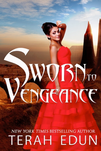Sworn To Vengeance: Courtlight #7 ebook by Terah Edun