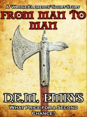 From Man to Man ebook by D. E. M. Emrys