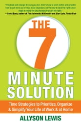 The 7 Minute Solution - Creating a Life with Meaning 7 Minutes at a Time ebook by Allyson Lewis