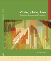Closing a Failed Bank: Resolution Practices and Procedures ebook by David Mr. Parker