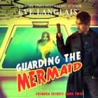 Guarding the Mermaid audiobook by Eve Langlais