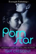 Porn Star ebook by Sam Crescent