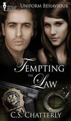 Tempting the Law ebook by C.S. Chatterly