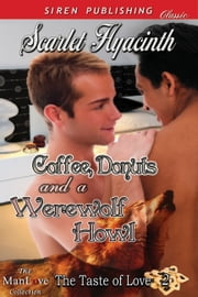 Coffee, Donuts, and a Werewolf Howl ebook by Scarlet Hyacinth