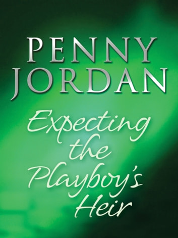 Expecting the Playboy's Heir (Mills & Boon M&B) (Jet-Set Wives, Book 2) ebook by Penny Jordan