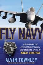 Fly Navy ebook by Alvin Townley