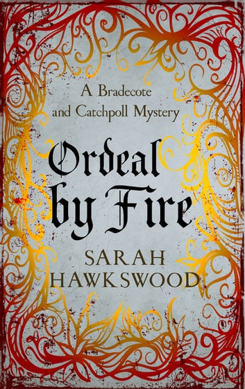 Ordeal by Fire - Bradecote and Catchpoll 2 ebook by Sarah Hawkswood