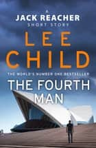 The Fourth Man - A Jack Reacher short story 電子書 by Lee Child