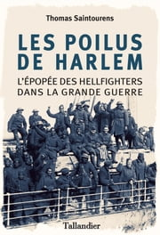 Les poilus de Harlem eBook by Thomas Saintourens