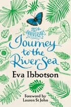 Journey to the River Sea ebook by Eva Ibbotson