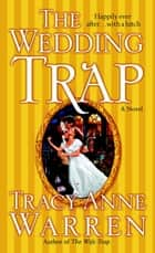 The Wedding Trap ebook by Tracy Anne Warren