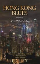 Hong Kong Blues ebook by Vic Warren