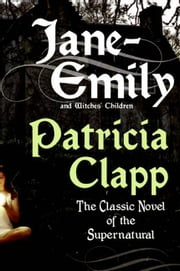 Jane-Emily - And Witches' Children ebook by Patricia Clapp