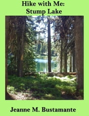 Hike with Me: Stump Lake ebook by Jeanne Bustamante