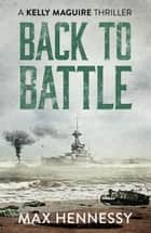 Back to Battle ebook by Max Hennessy