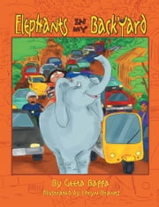 Elephants In My Backyard ebook by Geeta Bagga