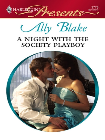 A Night with the Society Playboy ebook by Ally Blake