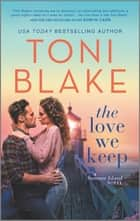 The Love We Keep ebook by Toni Blake