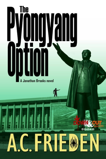 The Pyongyang Option ebook by A.C. Frieden