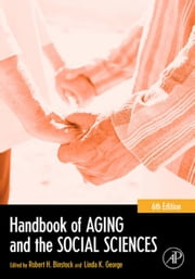 Handbook of Aging and the Social Sciences ebook by Binstock, Robert H.