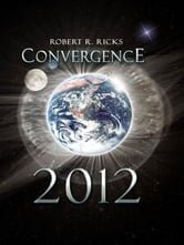 Convergence 2012 ebook by Robert Ricks