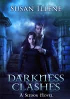Darkness Clashes: Book 4 ebook by