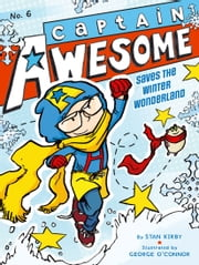 Captain Awesome Saves the Winter Wonderland ebook by Stan Kirby,George O'Connor