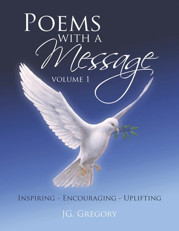 POEMS WITH A MESSAGE - VOLUME 1 ebook by JG. Gregory