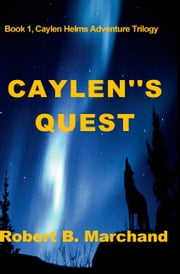 Caylen's Quest ebook by Robert B. Marchand