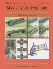 MAKING YOUR OWN JUMPS ebook by MARY GORDON-WATSON,CAROLE VINCER